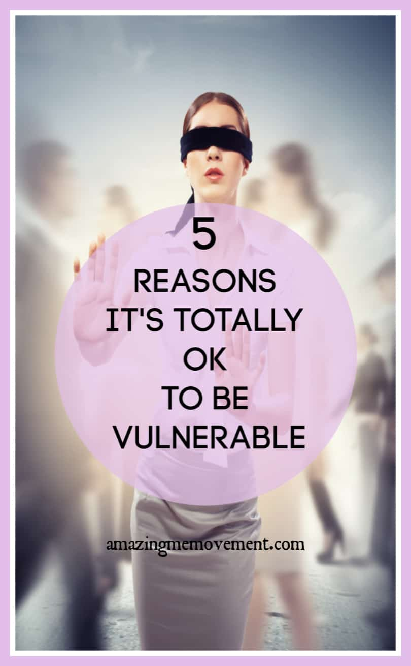 5 reasons it's ok to be vulnerable