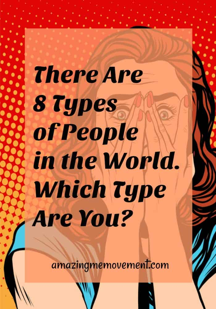 8 types of people in the world, which type are you