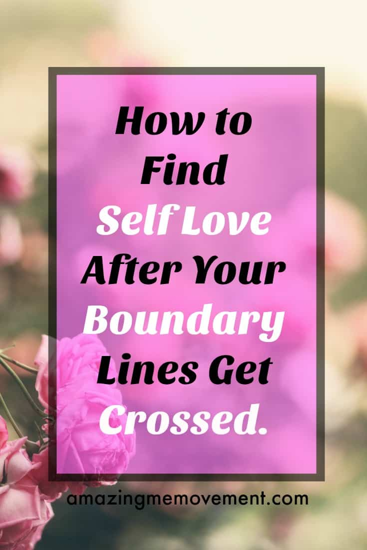 how to find self love after your boundary lines get crossed
