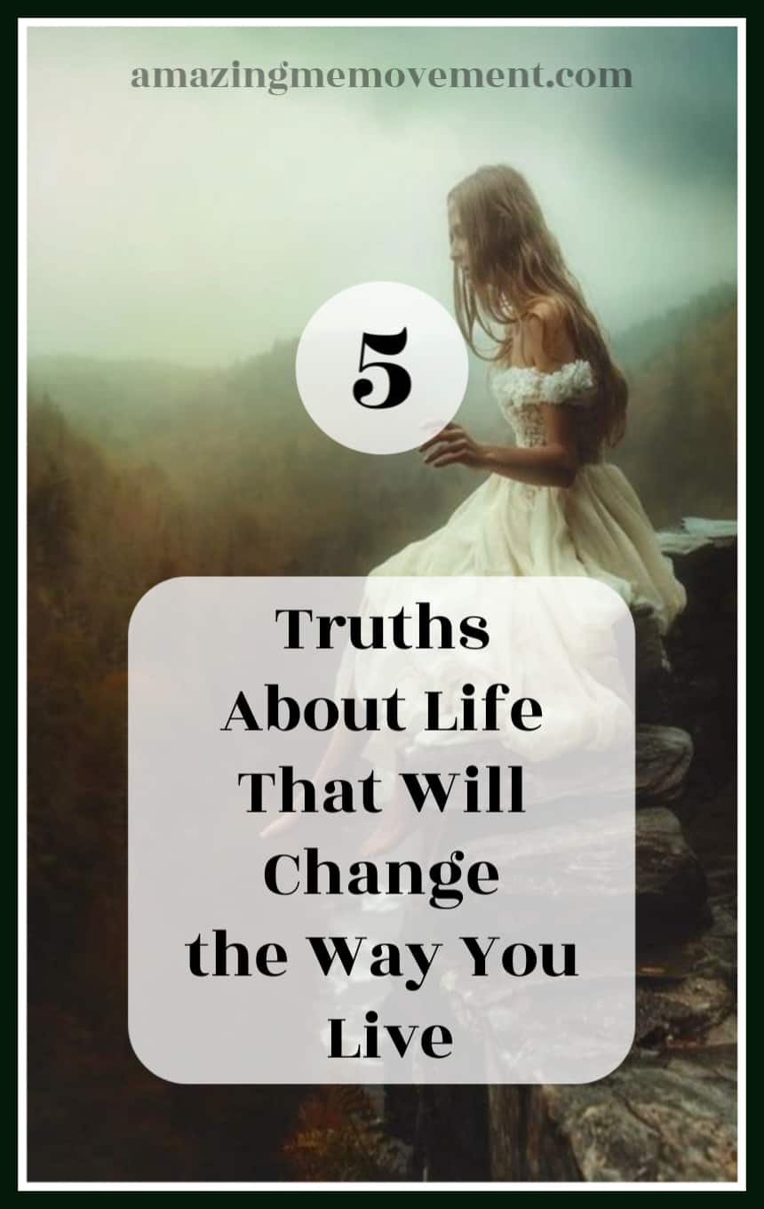 5 truths about life that will change the way you live