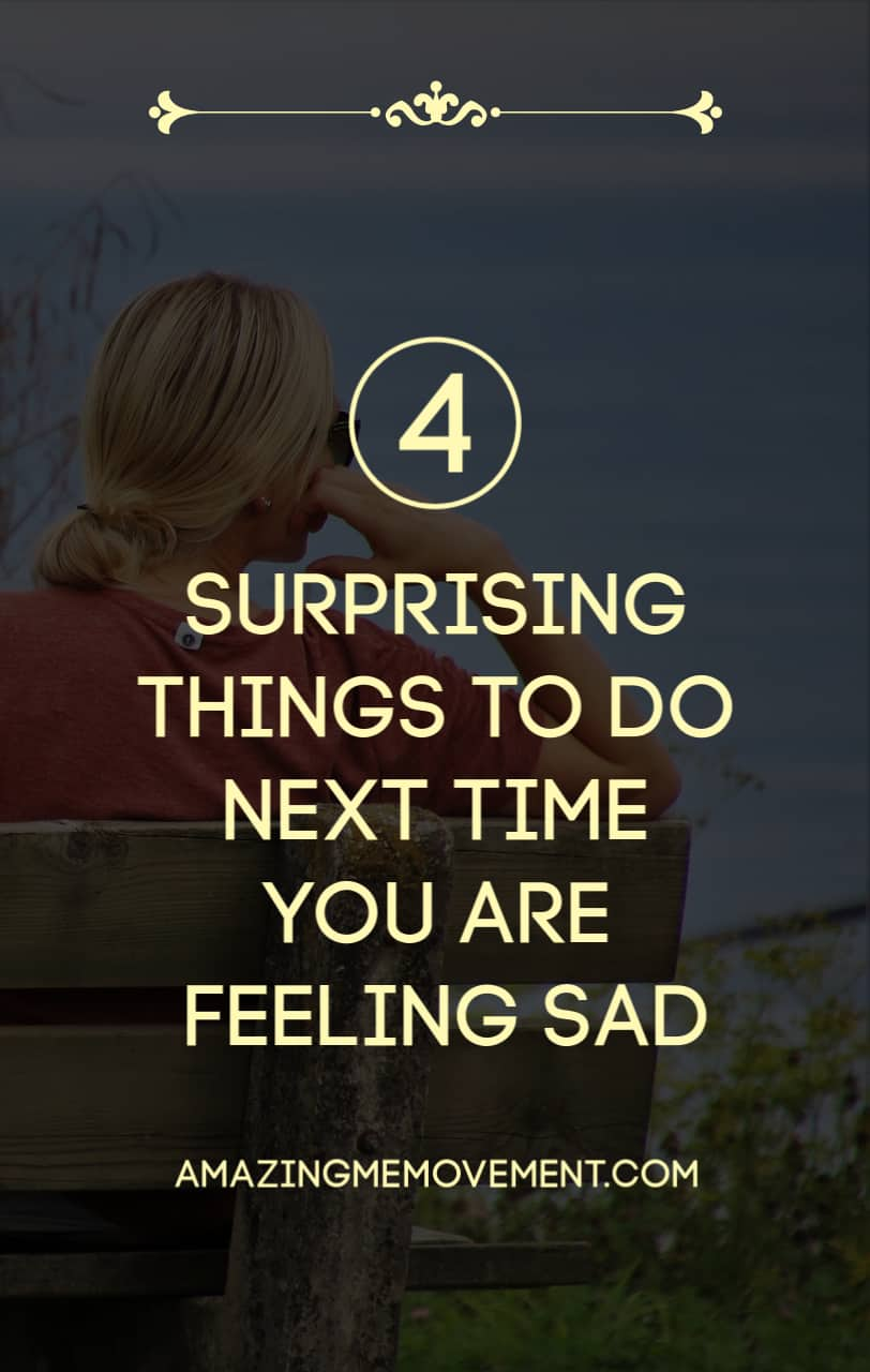 4 things to do next time you are feeling sad