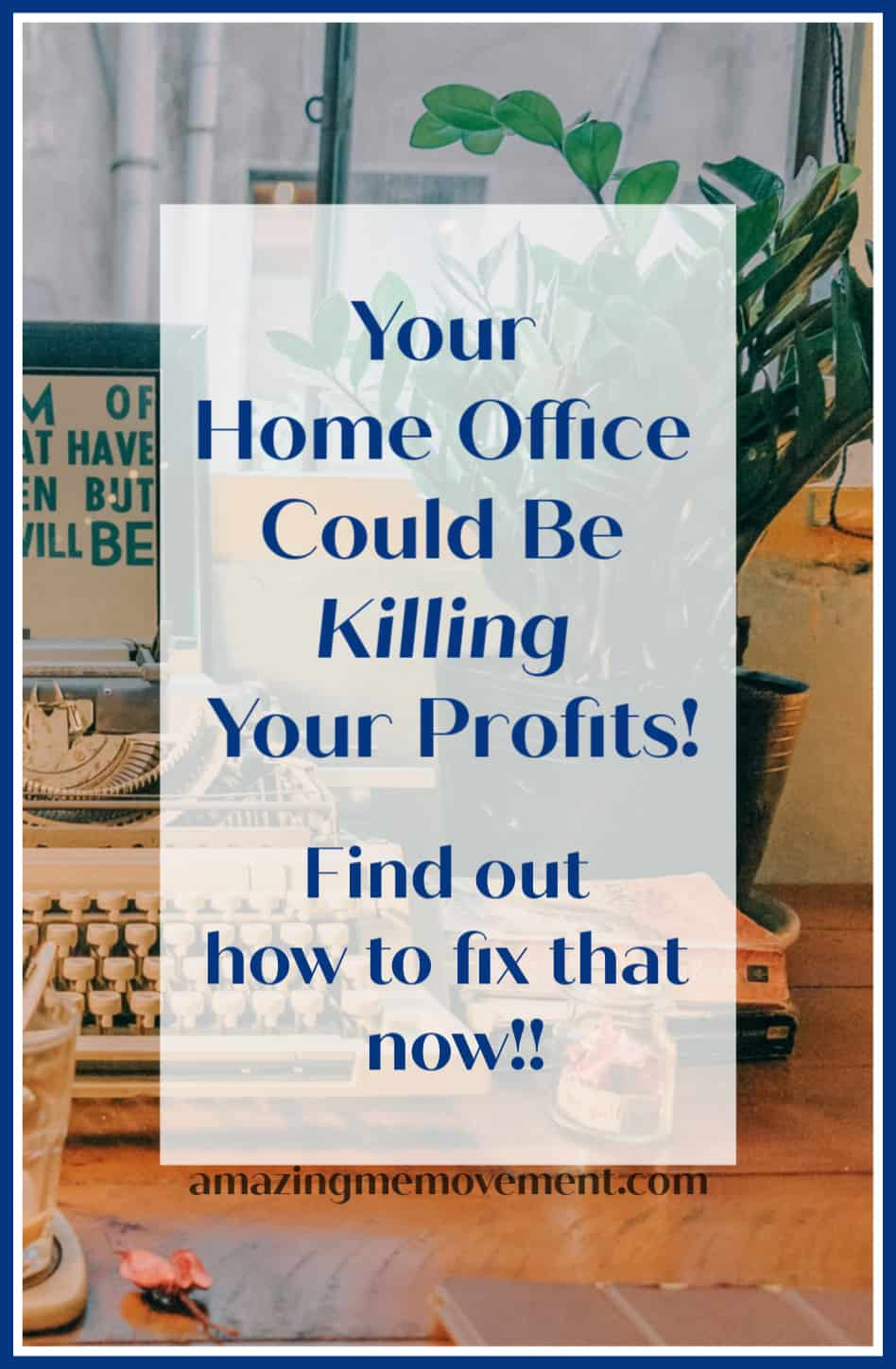 Is your home office killing your success?