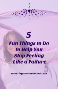5 things to do to stop sadness and feeling like a failure