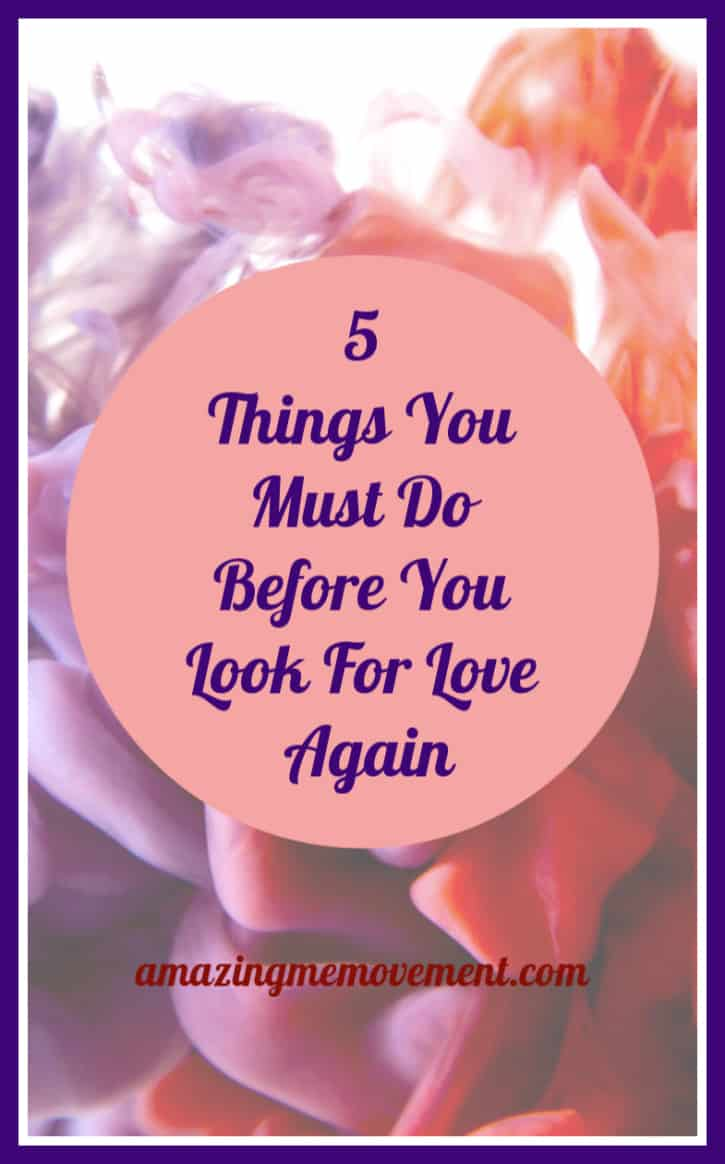 5 things you must do before you look for love