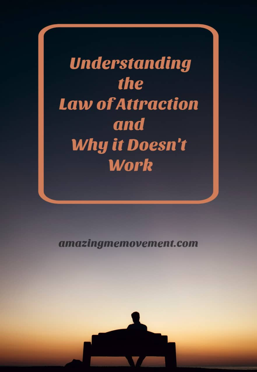 Understanding the law of attraction and why it doesn't work for you