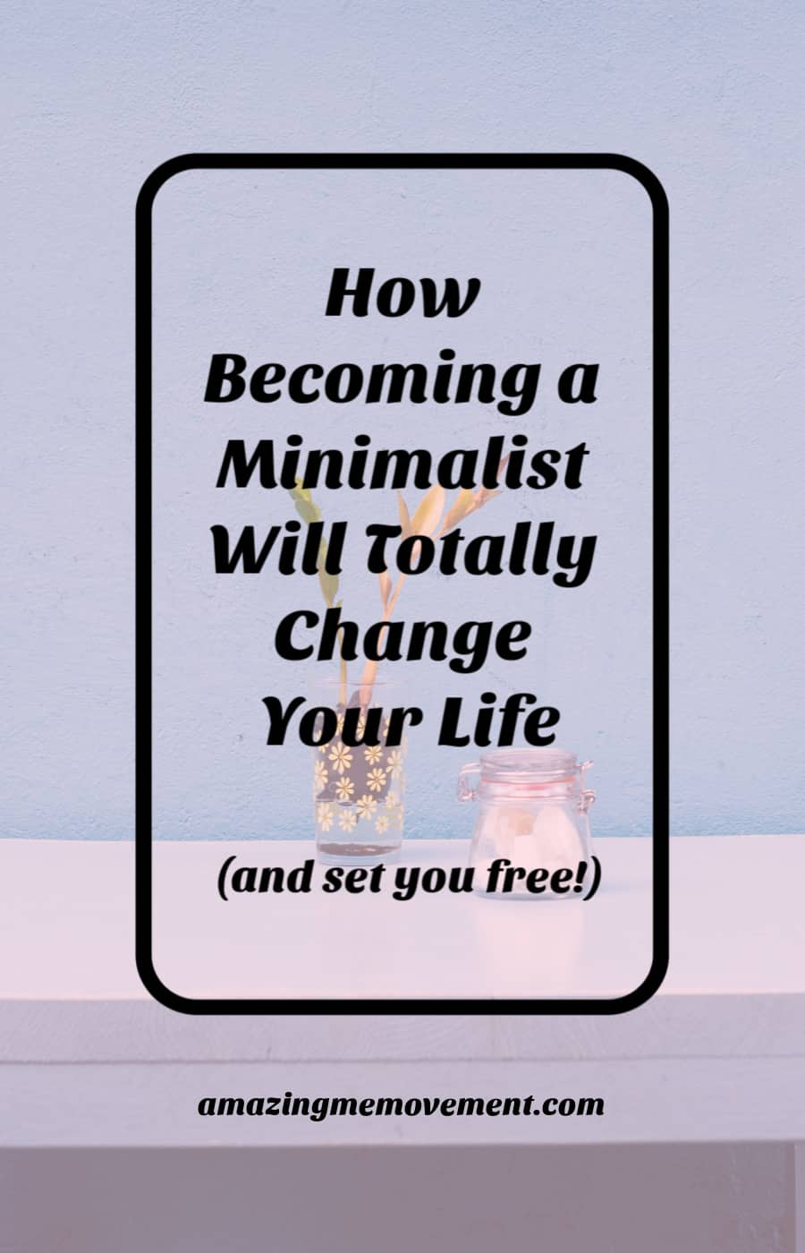 why minimalism living is the best thing I've ever done