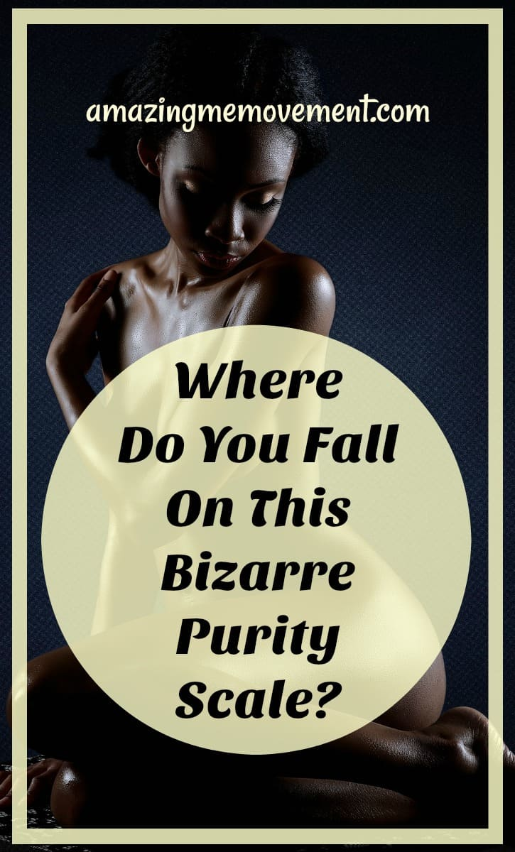 take this bizarre purity scale test now