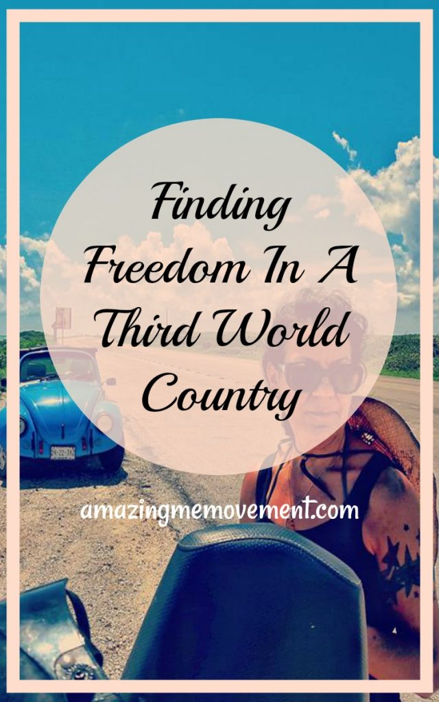 why I moved to third world countries