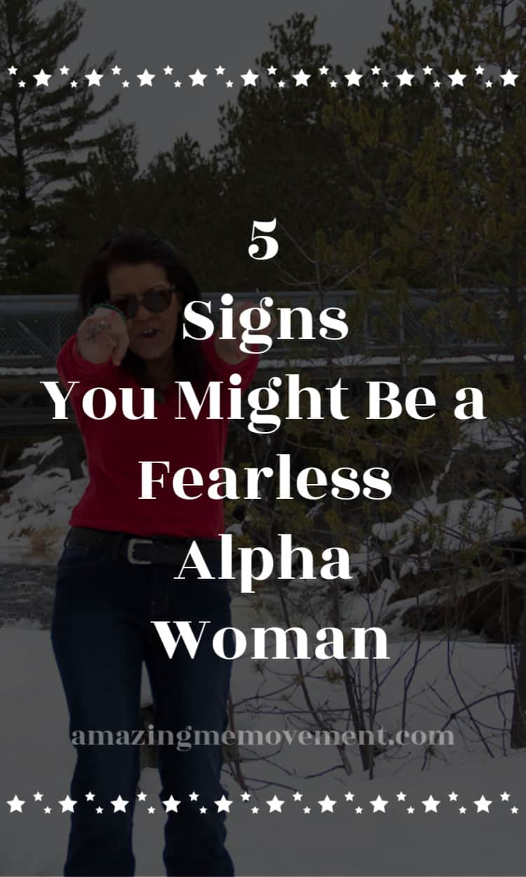 5 signs you might be a fearless alpha woman