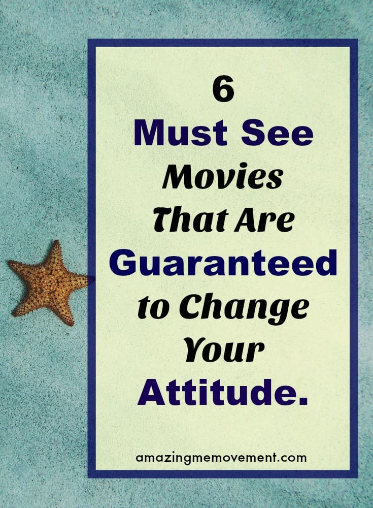 6 inspirational movies that will change your attitude