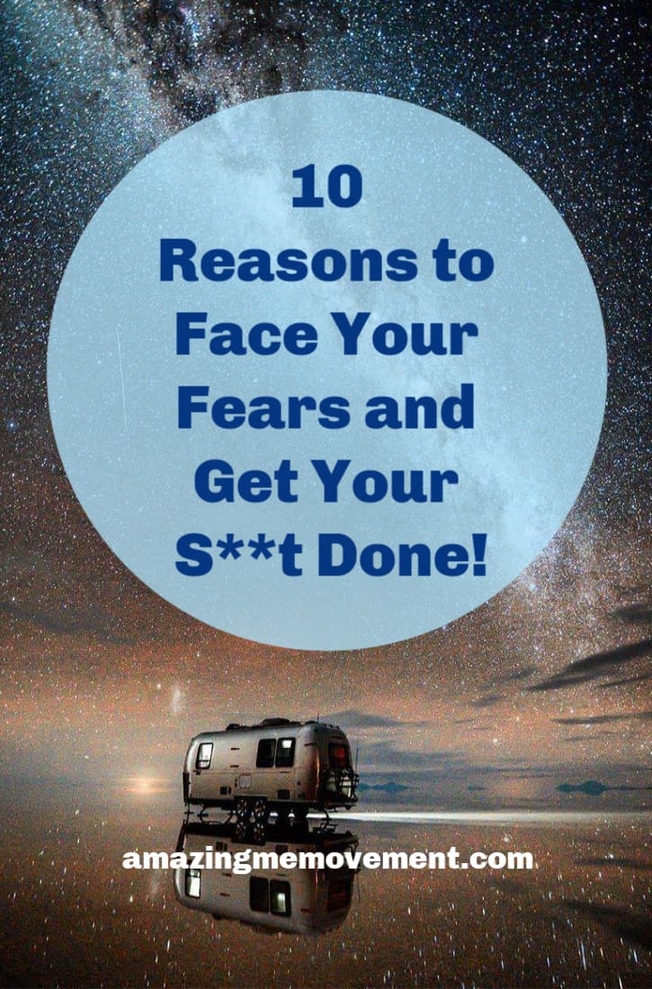 10 reasons to face your fears