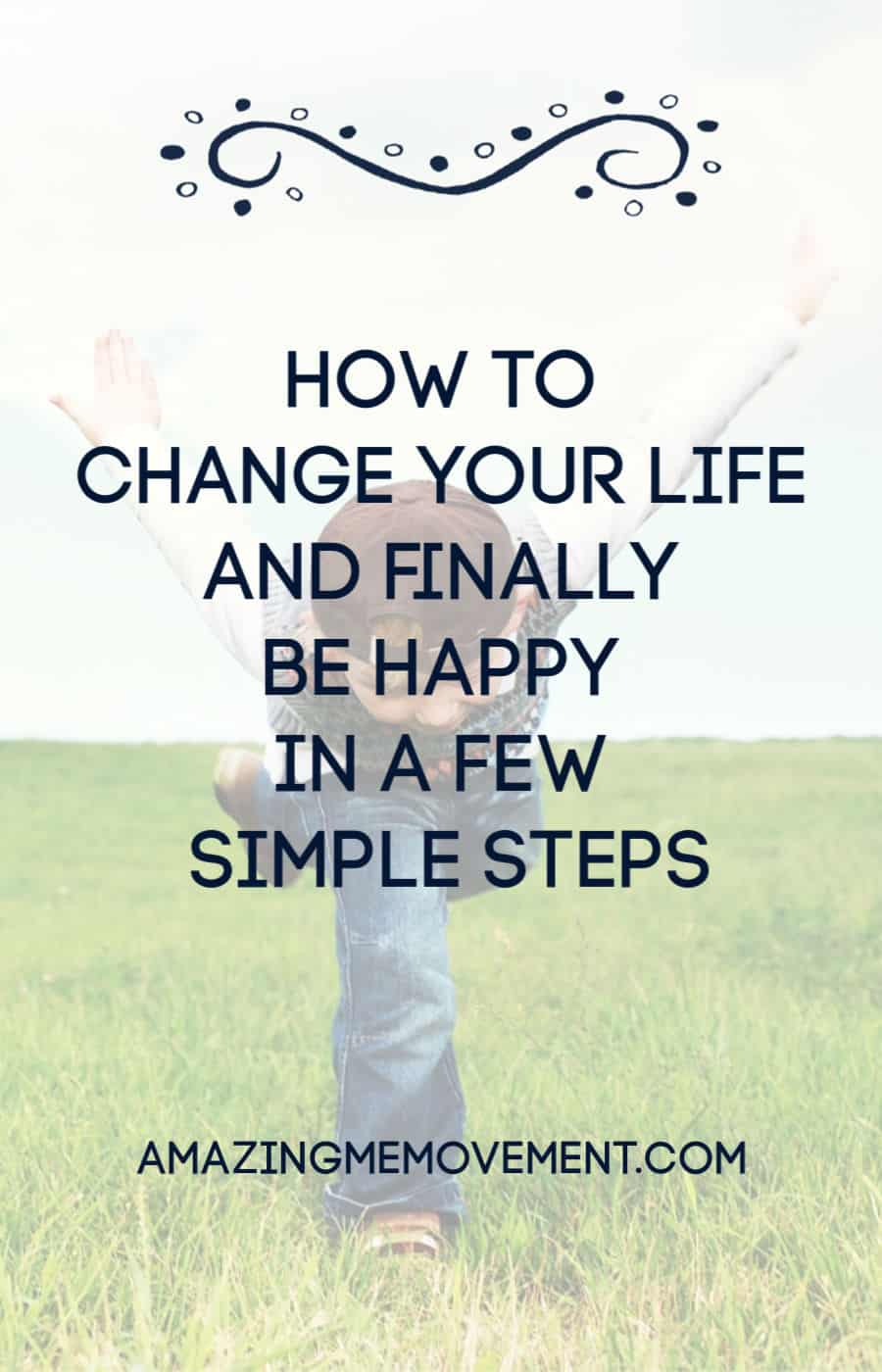 How to change your life in a few simple steps
