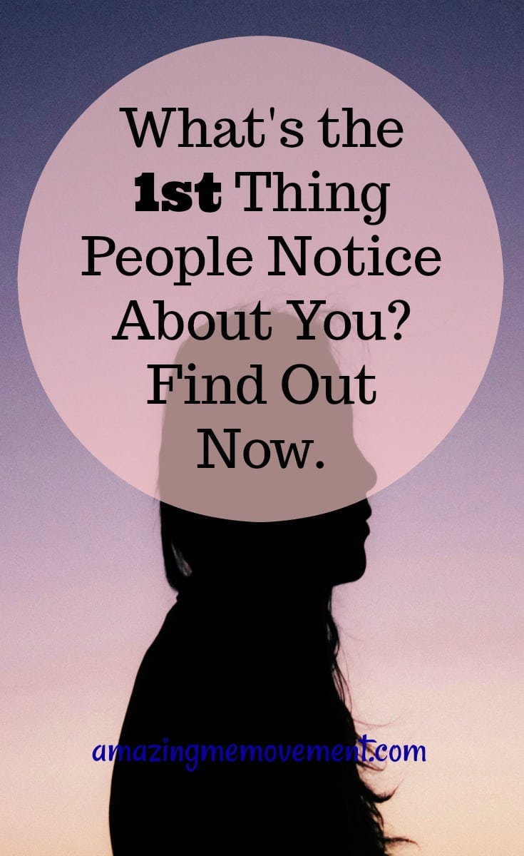what's the first thing people notice about you, take this test now