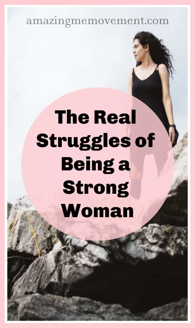 The struggles of being a strong woman
