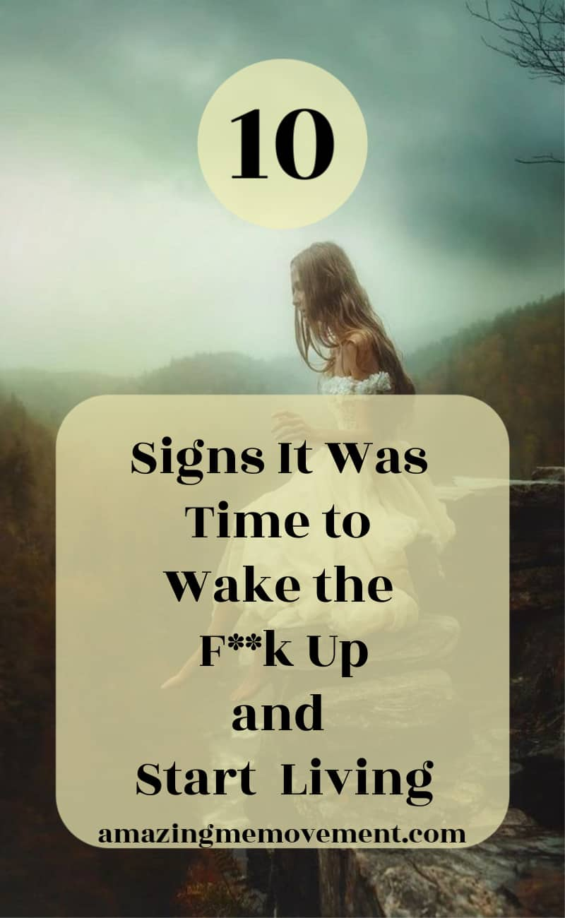 10 signs to wake up and start living