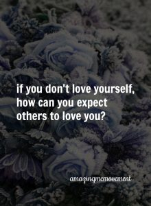 what to do when you don't love yourself anymore