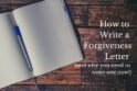 notepad and pen-how to write a forgiveness letter