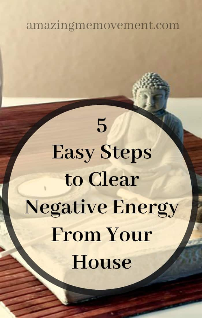 how to clear negative energy from your house, 5 steps to clearing negative energy