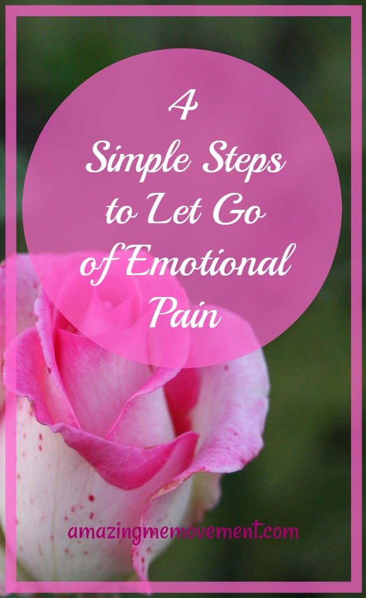 4 steps to let go of emotional pain