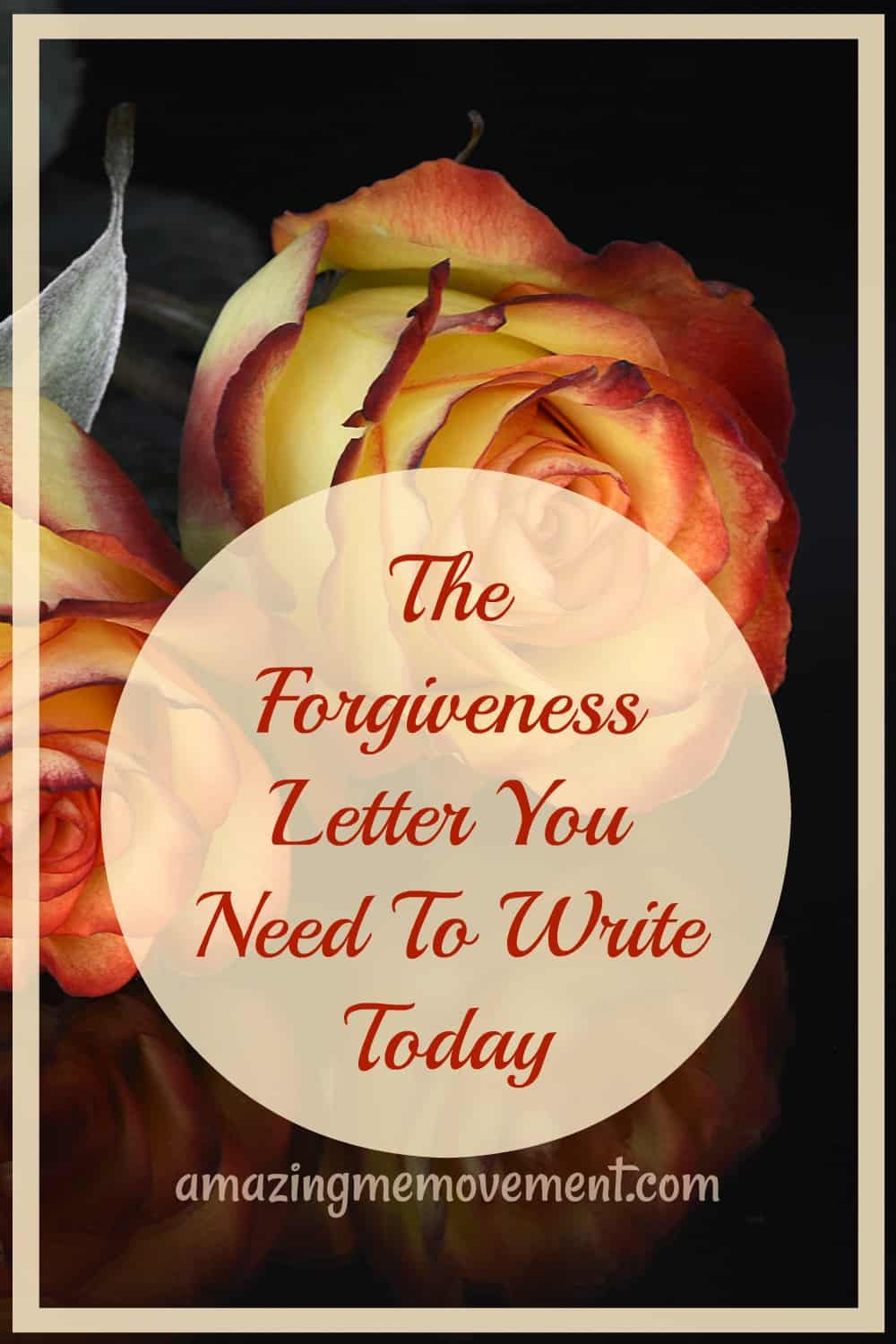 The Forgiveness Letter You Need To Write