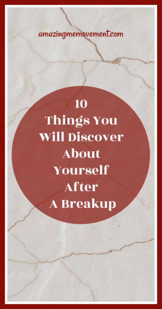 10 things you will learn during your self discovery after a breakup