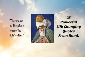 life changing, lessons, truth, how to change your life, change your life, rumi quotes, personal growth, attitude, pursuit of happiness, self love, self confidence, self esteem, self awareness, mental health, wellness,