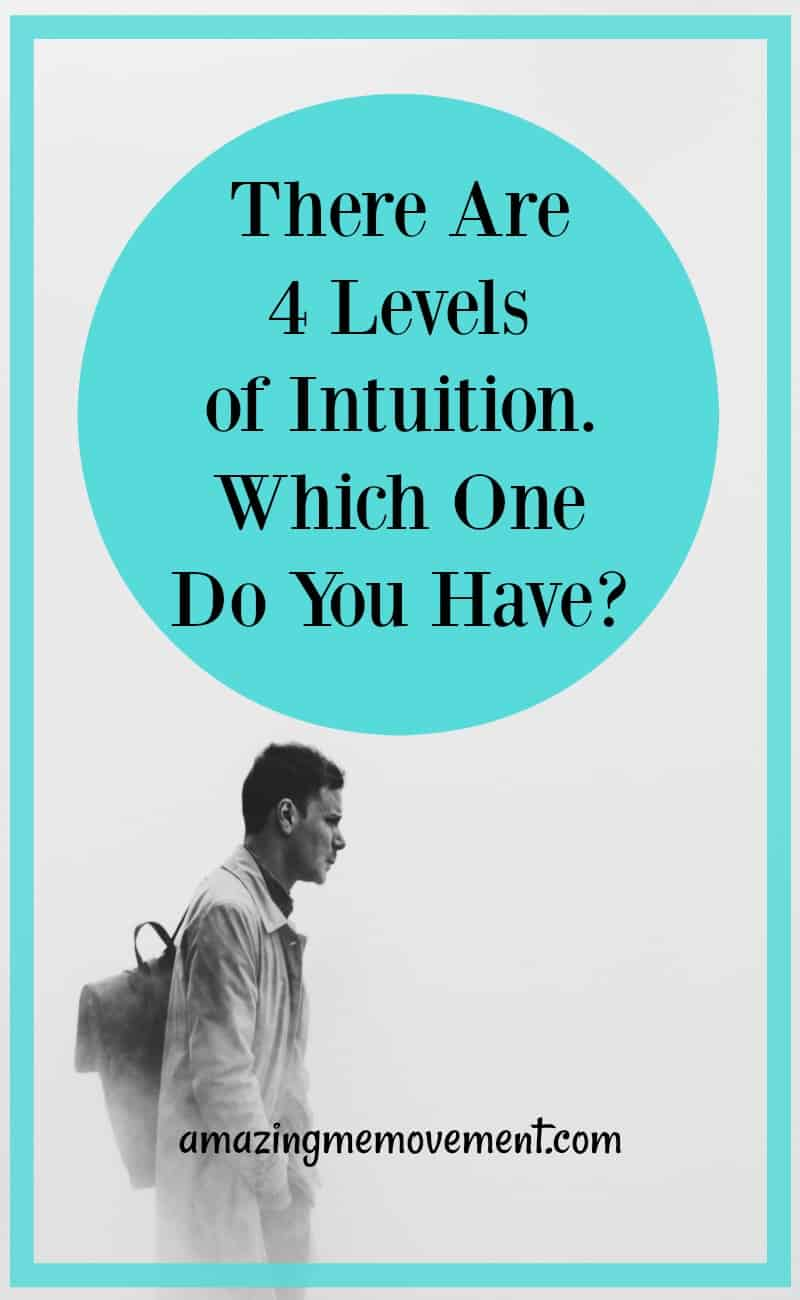There are 4 levels of intuition. Which one do you have?