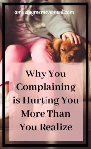 why you need to stop complaining now