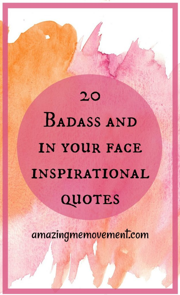 20 badass and inspirational quotes