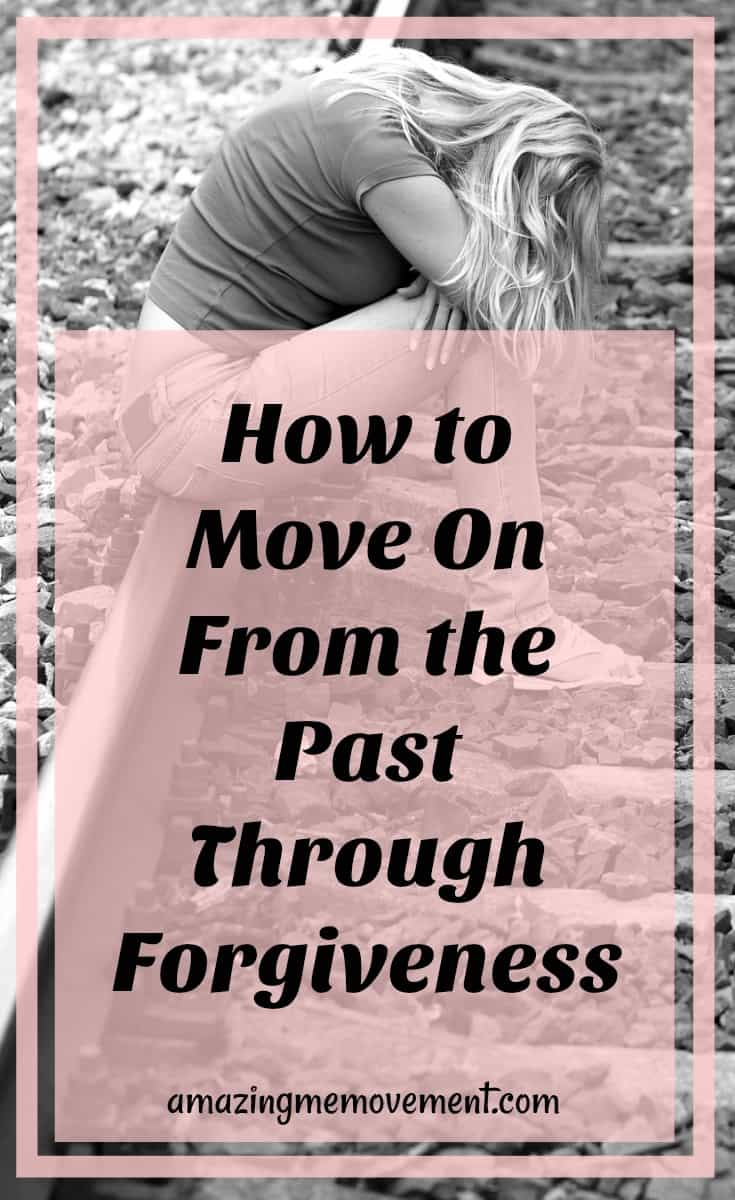 how to move on through forgiveness