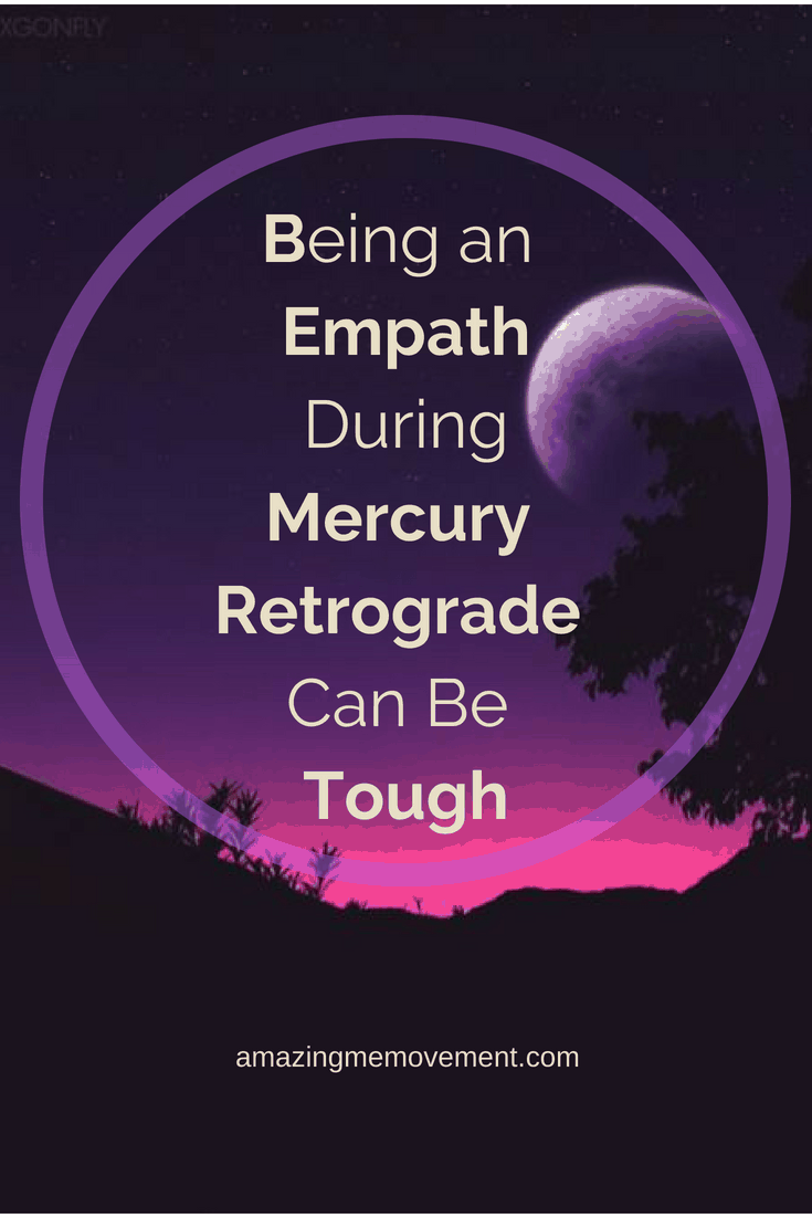 empathic person,empathic people, mercury retrograde, intuitive, intuition, attitude, energy, intense, empaths, are empaths real,