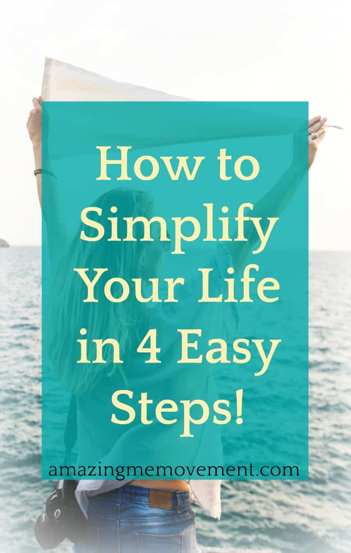 Are you tired of the chaos that has become your life? Learn how to simplify your life in 4 easy steps! #howtobehappy #simplifyyourlife #wordsofencouragement #wisewords #inspirationalblogstofollow #tipsforahappylife #forwomen #wordstoliveby #lifelessons #lifecoach #howtoletgo #meditation #mindfulness #motivationalblogs #inspiringwordstoliveby #howtochangeyourlife
