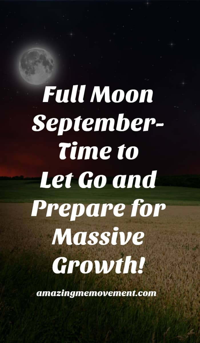 This full moon urges you to face your fears, get rid of what no longer serves you so you can enjoy the crops from the seeds you have planted all year long. It's your time! #personalgrowth #fullmoonmessages #fullmoonmeanings #faceyourfear #reapwhatyousow #inspirationalblogs #fullmoonseptember #septemberfullmoon #timetoletgo #timetomoveon #fullmoonritual #fullmoonwater