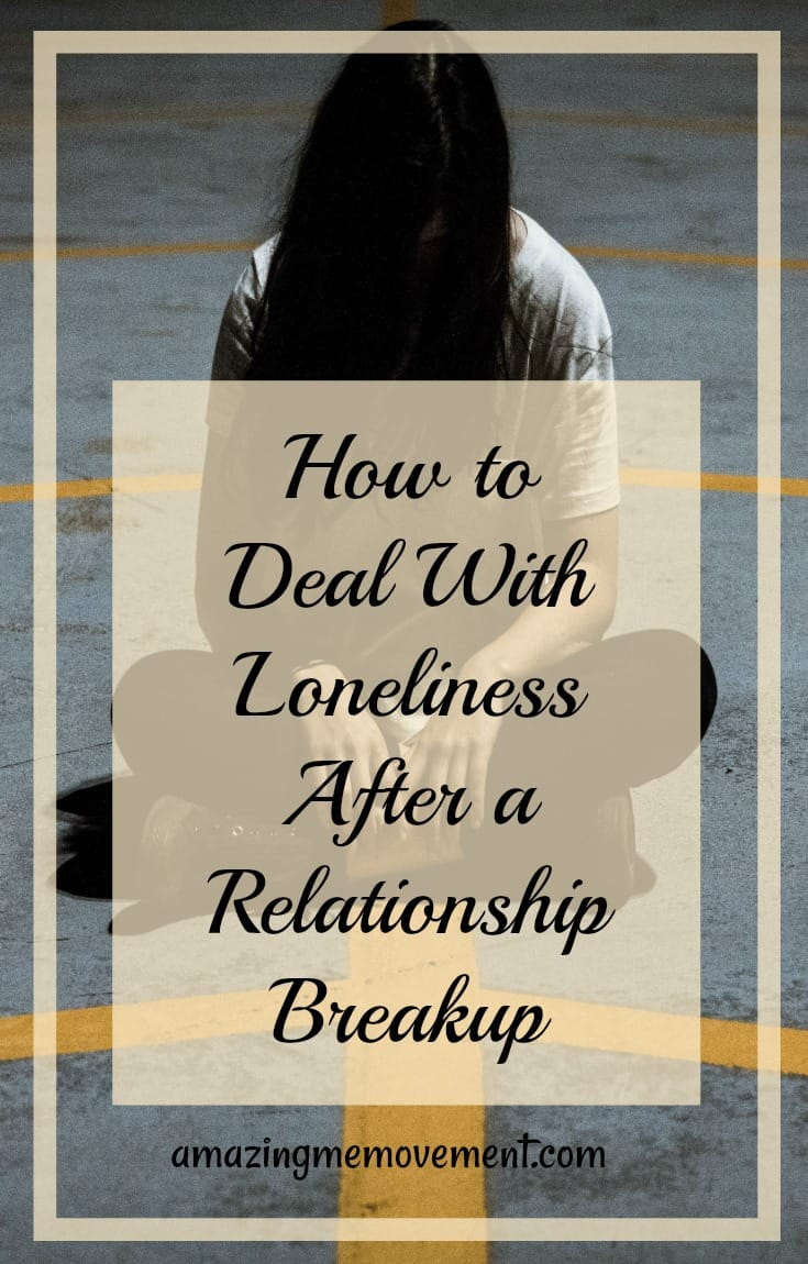 how to deal with loneliness after a breakup