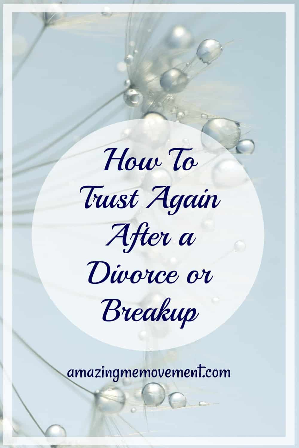 How to trust again after a divorce