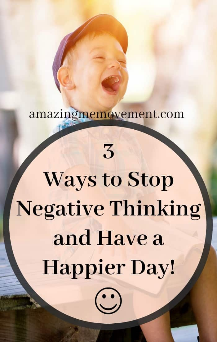 3 ways to stop negative thinking, how to turn negative thoughts into positive ones