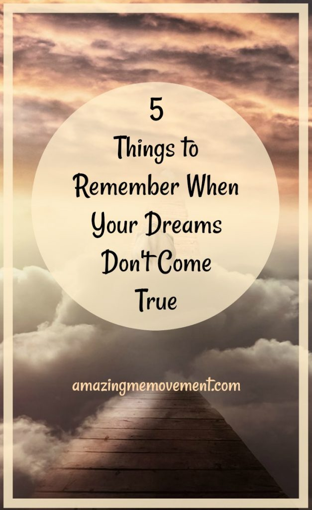 5 things to remember when your dreams don't come true