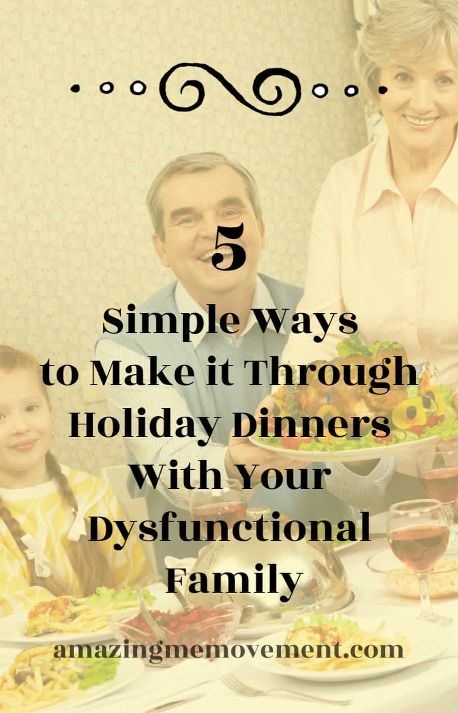 5 ways to get through holiday dinners with a dysfunctional family