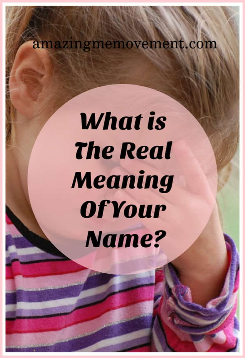 What is the real meaning of your name?