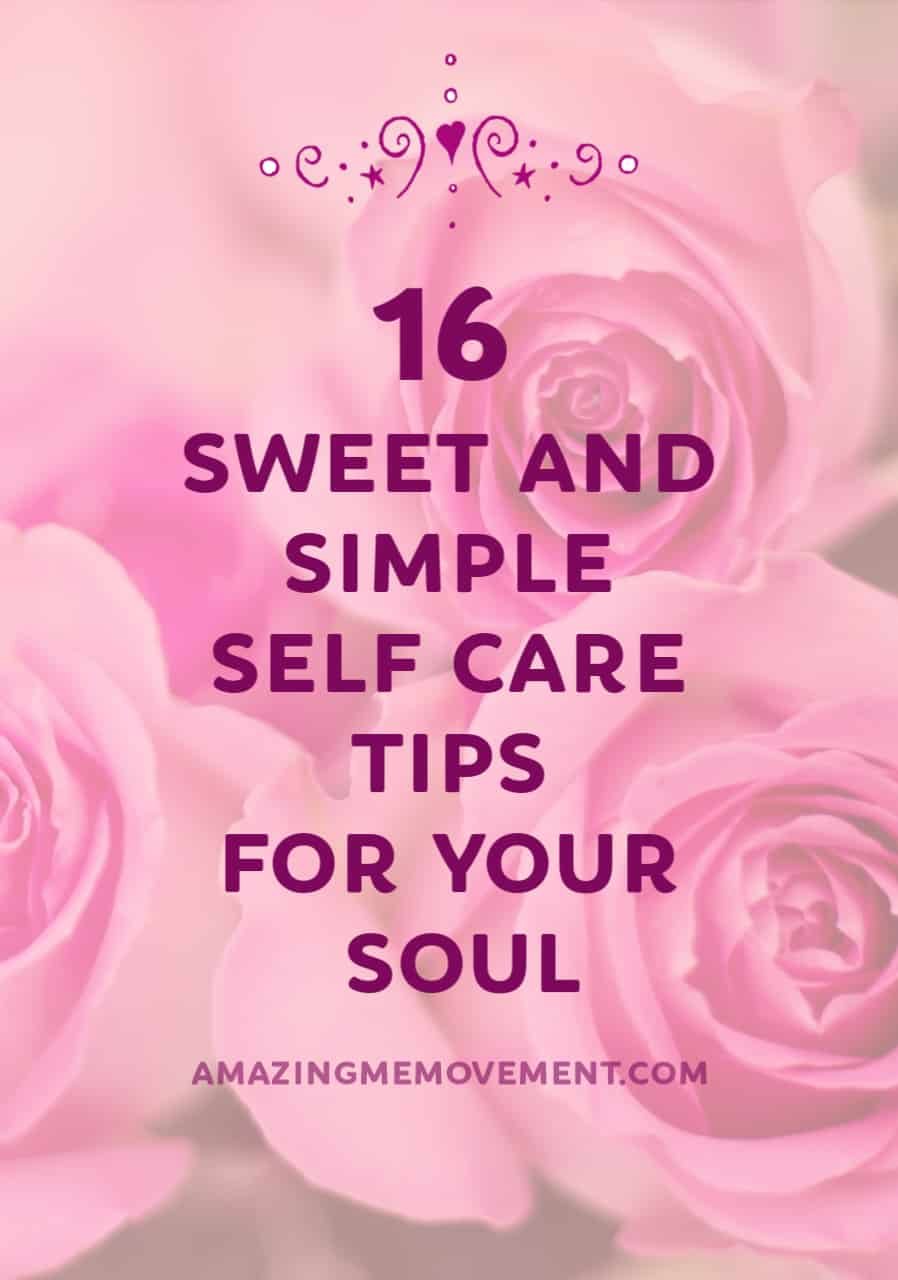 16 sweet self care tips for your heart and soul