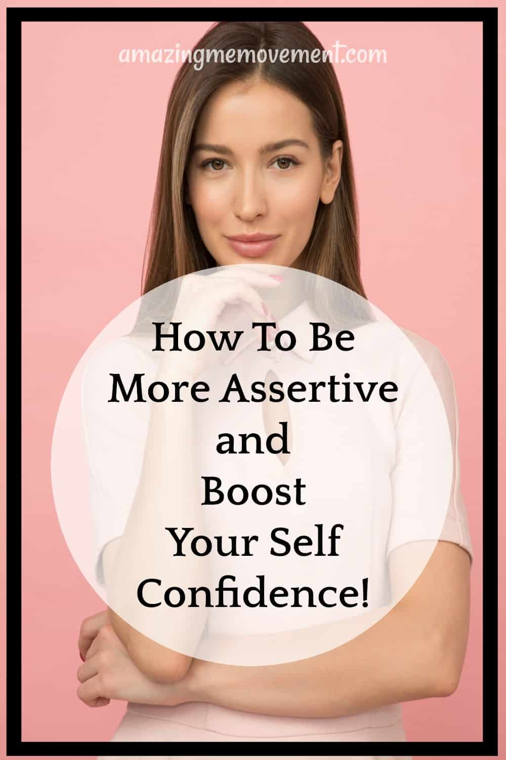 How to be more assertive and boost your self confidence