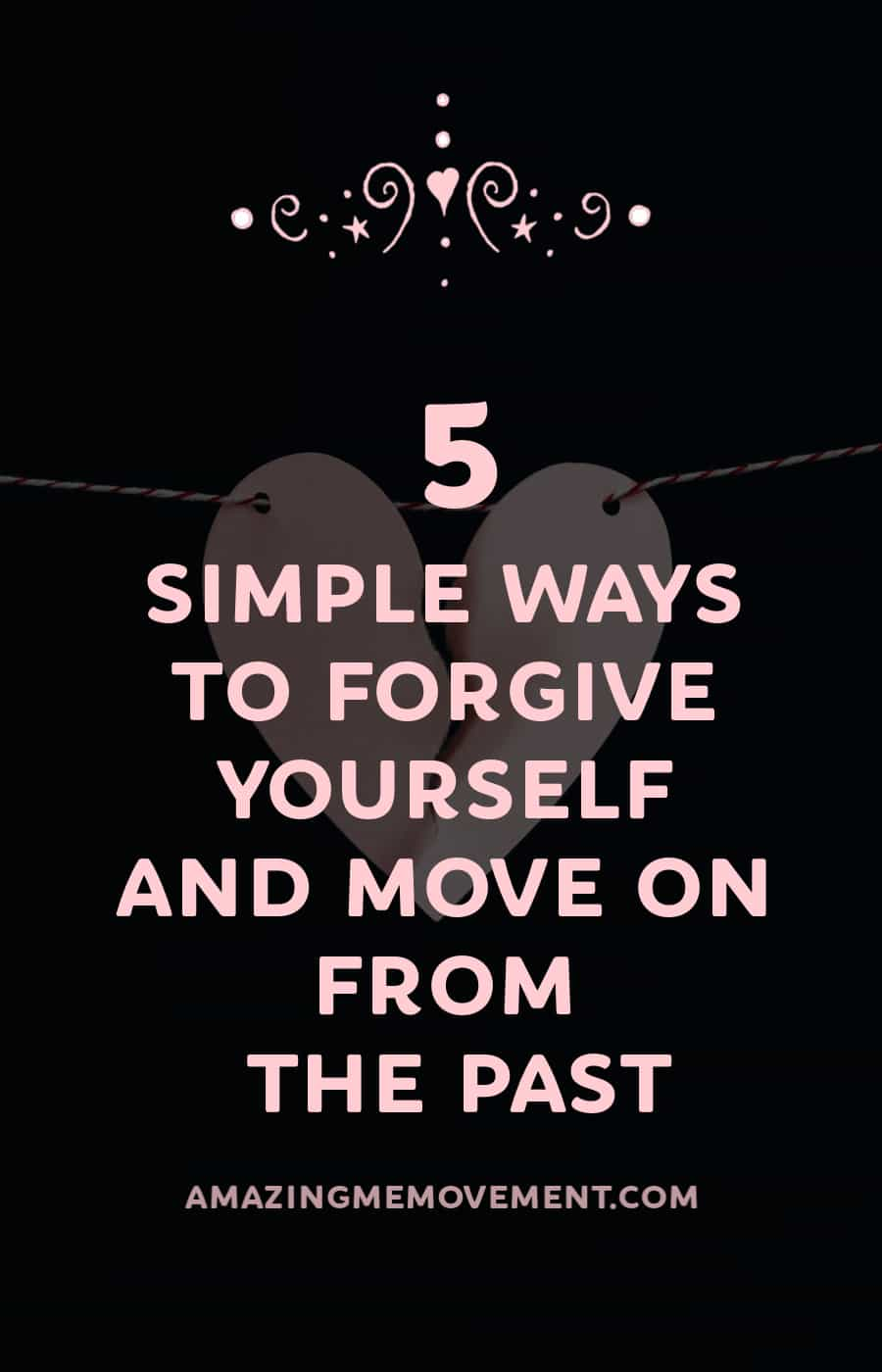 5 steps to forgive yourself and move on from the past