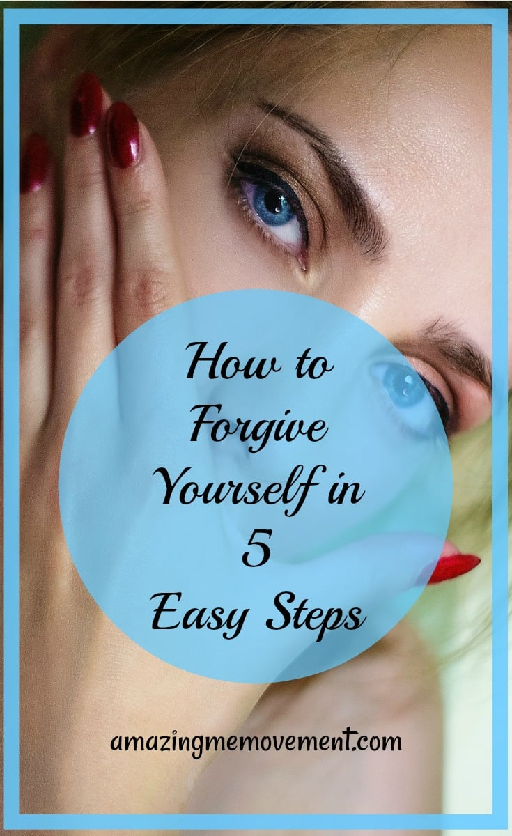 how to forgive yourself in 5 steps
