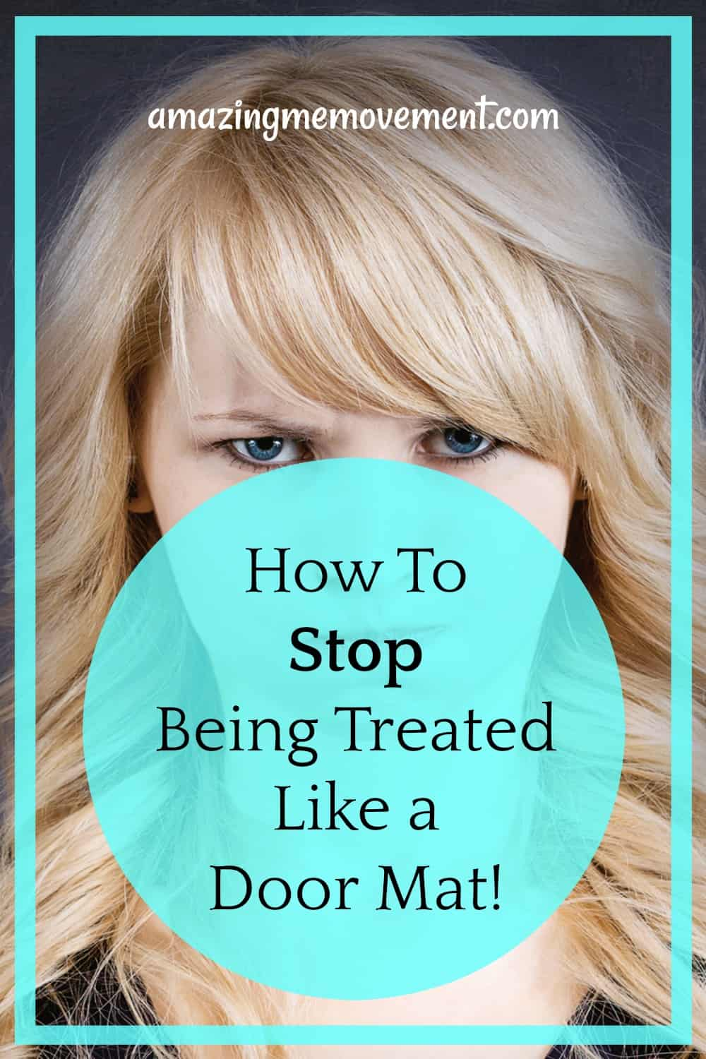 How to stop being treated like a door mat