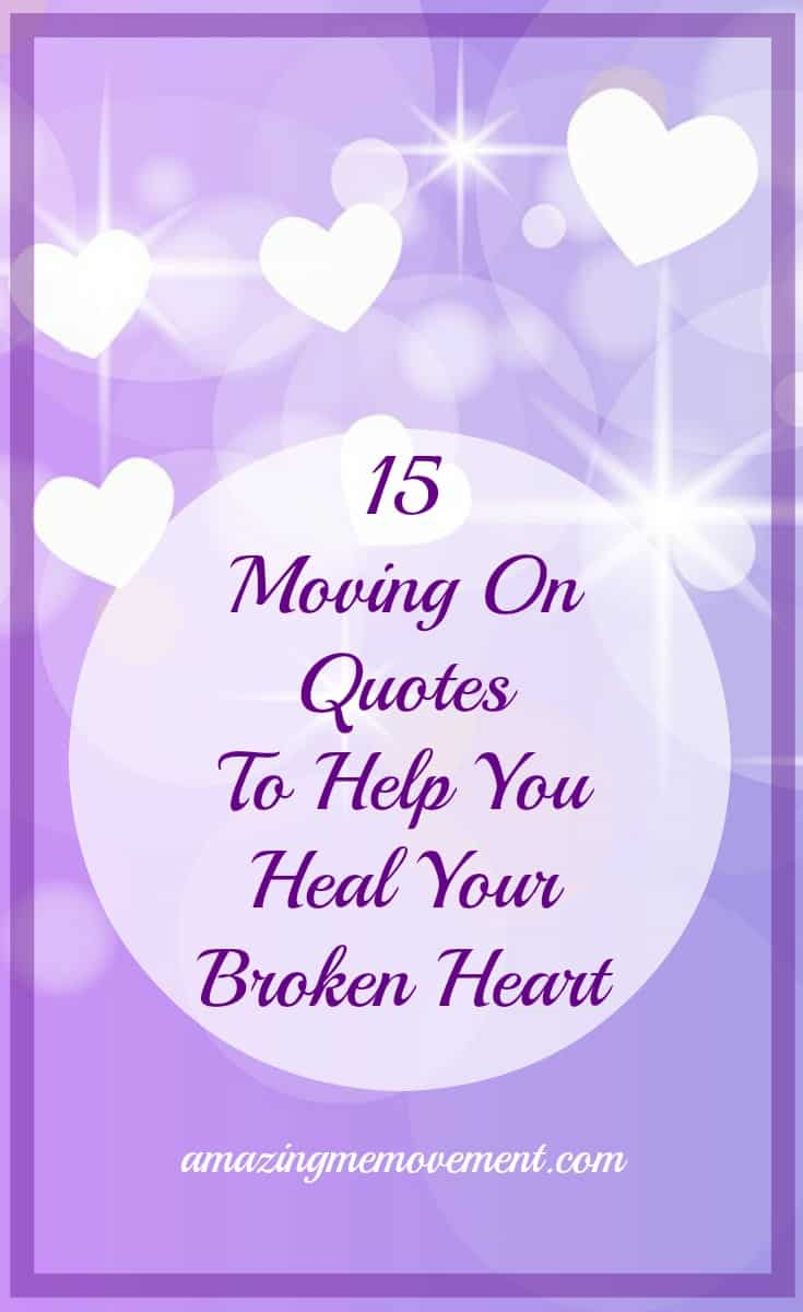 15 moving on quotes to help you heal your broken heart