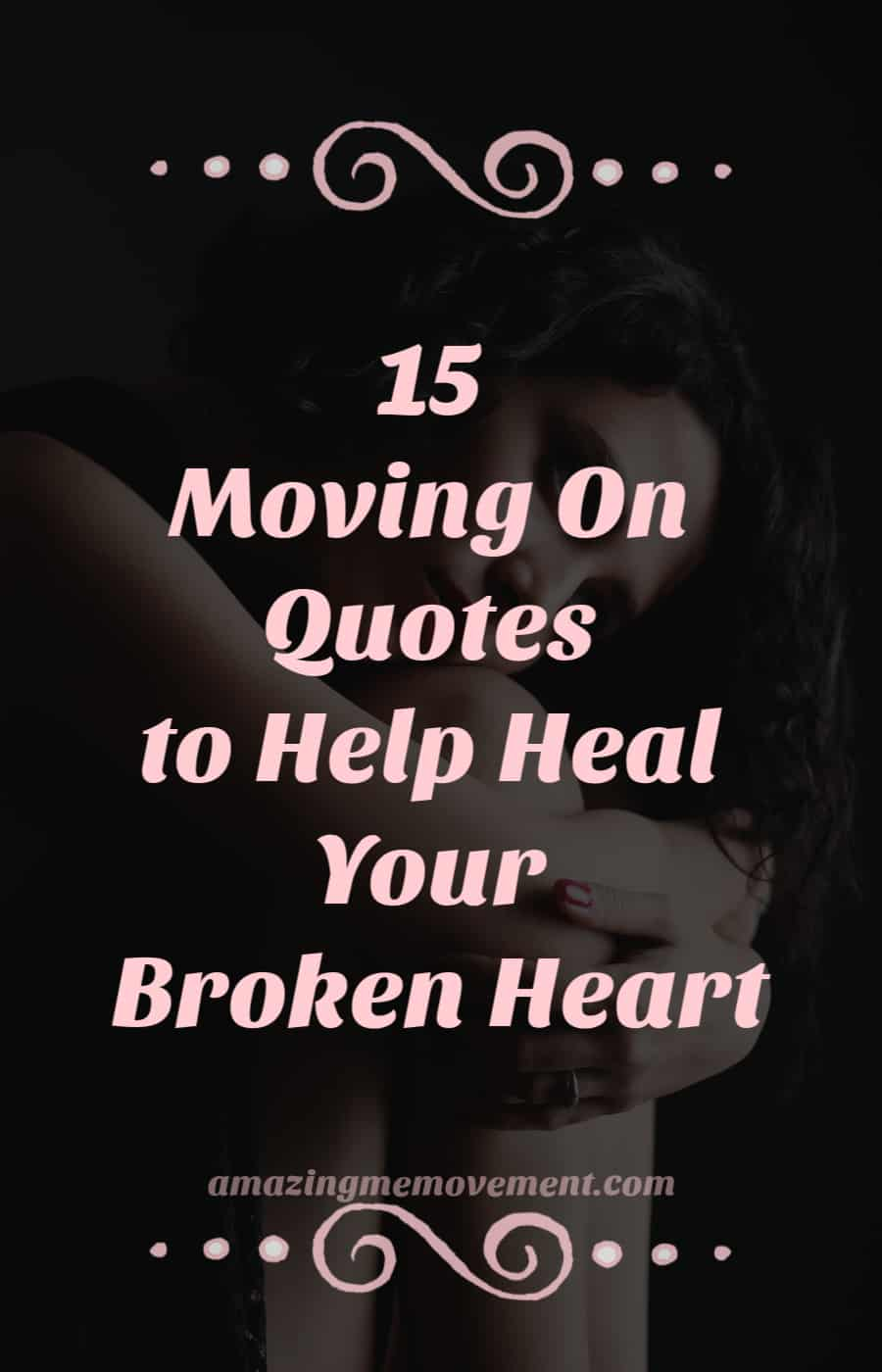15 moving on quotes to heal your broken heart