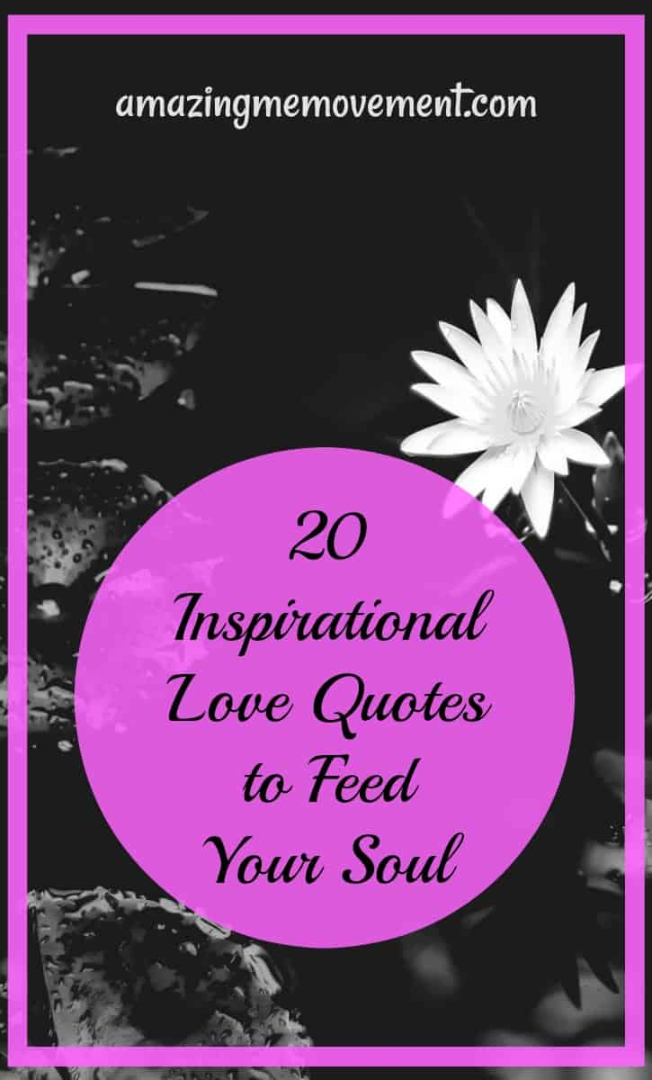 20 inspirational love quotes to feed your soul