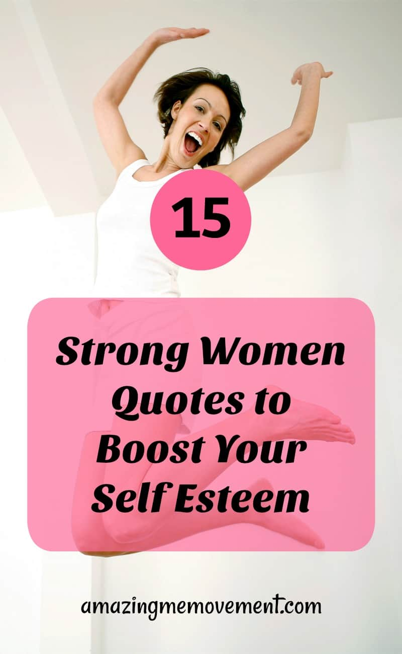 15 strong women quotes to boost your self esteem