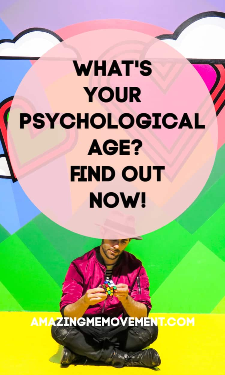 What's your psychological age? Find out now