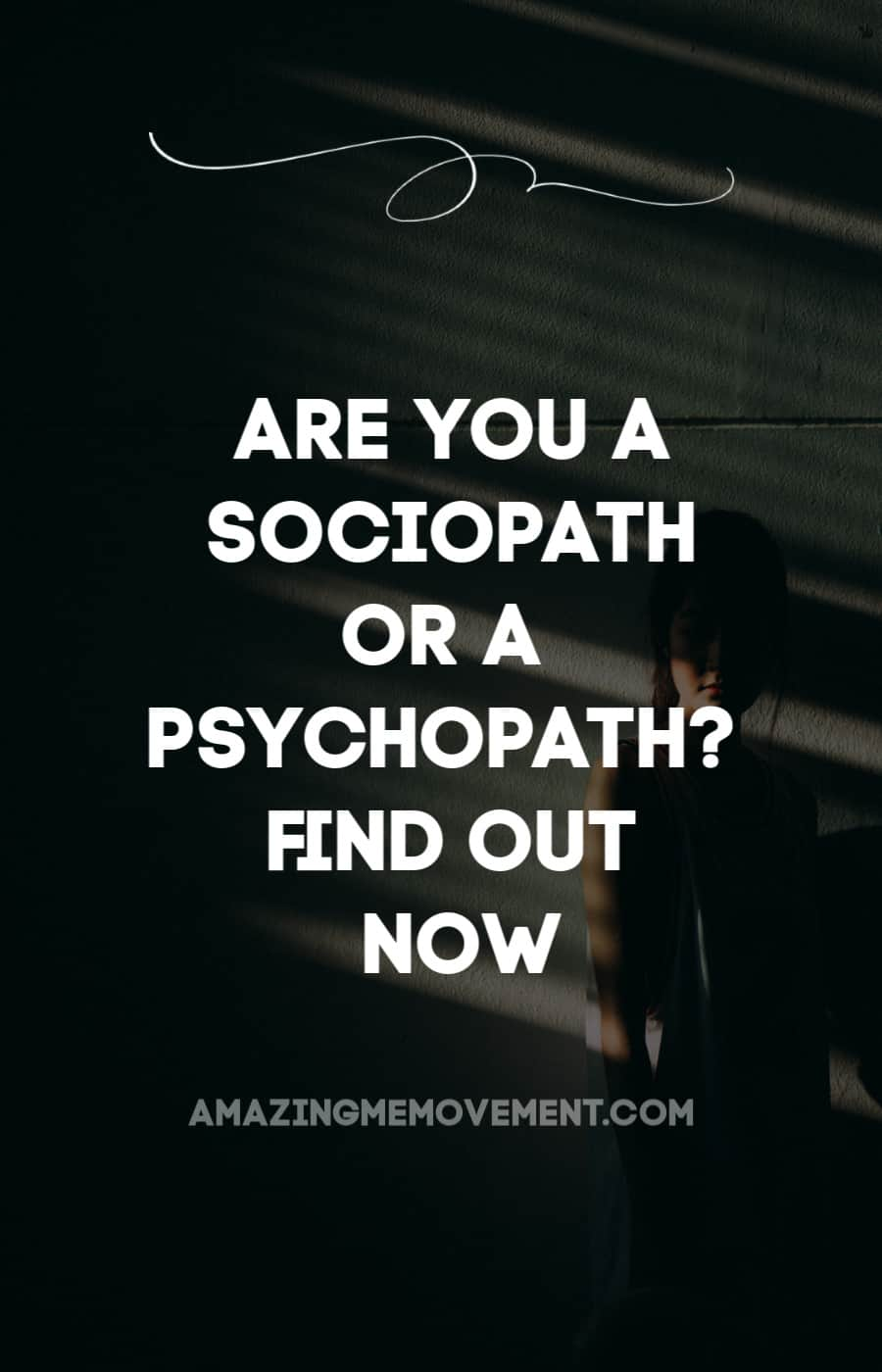 are you a sociopath or a psychopath quiz